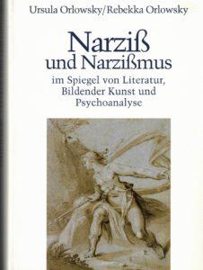 Bucheinband von Orlowsky, Ursula & Rebekka Orlowsky (1992): Narziß und Narzißmus im Spiegel von Literatur, Bildender Kunst und Psychoanalyse.