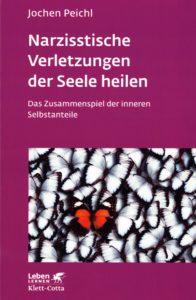 Fotografie des Buchcovers von: Narzisstische Verletzungen der Seele heilen (Jochen Peichl, 2015)