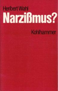 """Fotografie von Buchcover von """"Narzissmus?"""" von Heribert Wahl"""