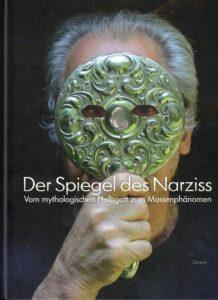 Fotografie des Buchcovers von Der Spiegel des Narziss. Vom mythologischen Halbgott zum Massenphänomen.